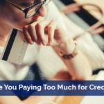 Are You Paying Too Much for Credit Card Processing?